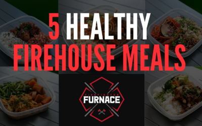 5 Healthy Firehouse Meals