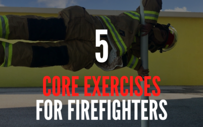 5 Core Exercises for Firefighters