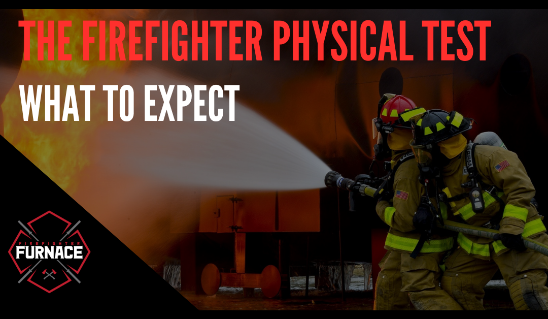 The Firefighter Physical Test: What to Expect