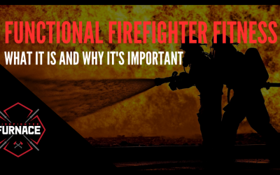 Functional Firefighter Fitness: What It Is and Why It's Important