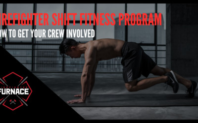 Firefighter Shift Fitness Program – How to Get Your Crew Involved