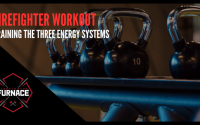 Firefighter Workout – Training the Three Energy Systems